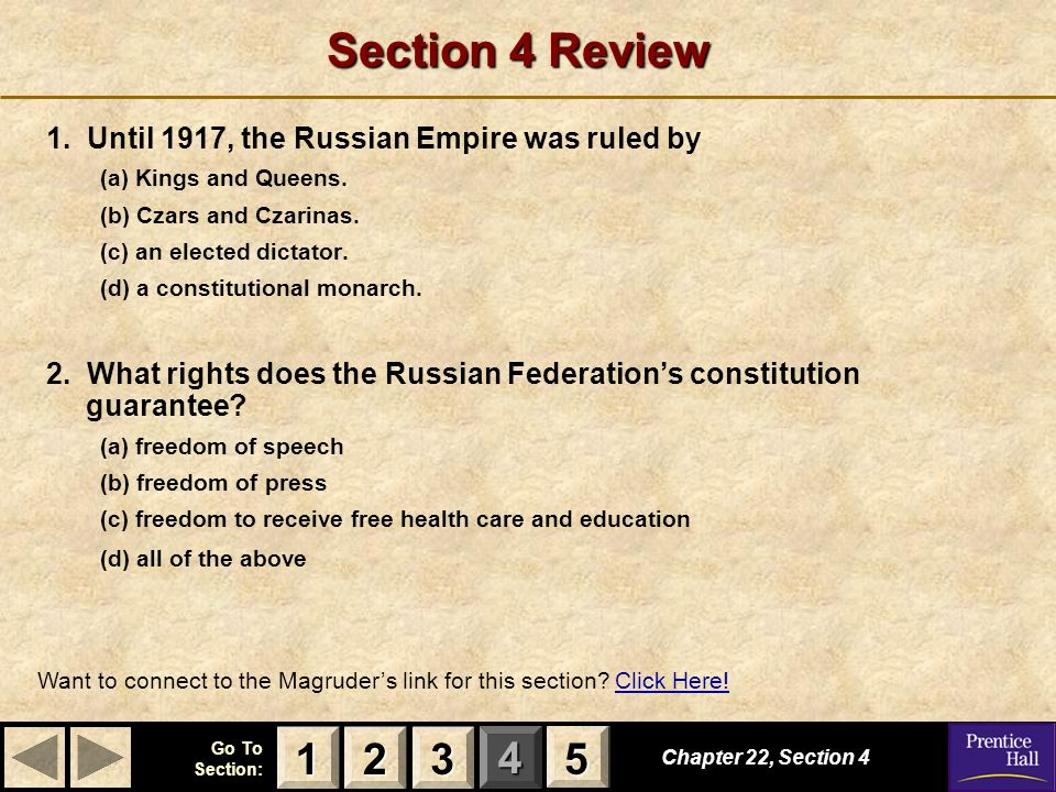 Section 4 Review 1. Until 1917, the Russian Empire was ruled by. (a) Kings and Queens. (b) Czars and Czarinas.