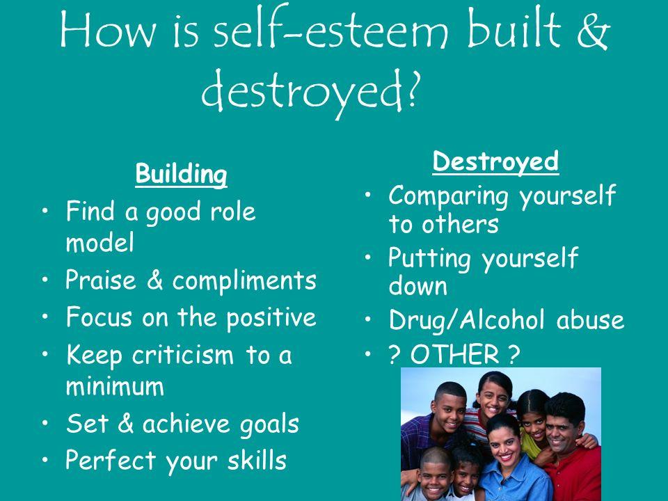 How is self-esteem built & destroyed