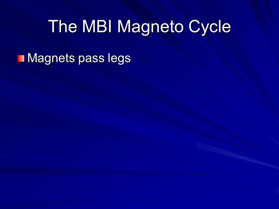The MBI Magneto Cycle Magnets pass legs