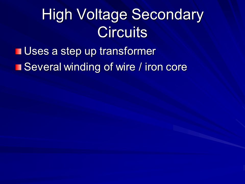High Voltage Secondary Circuits