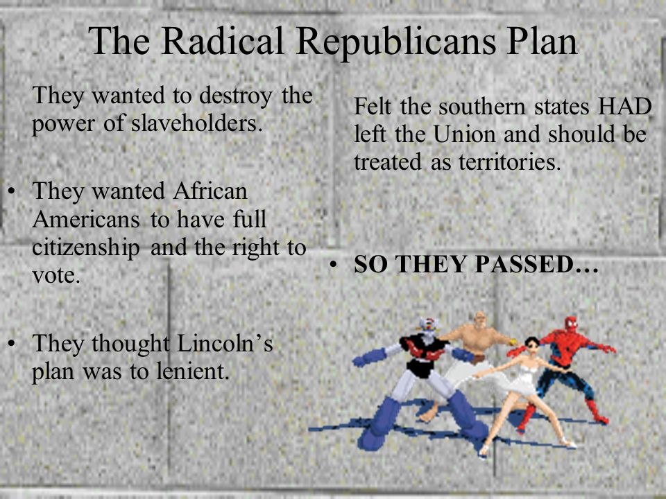 The Radical Republicans Plan