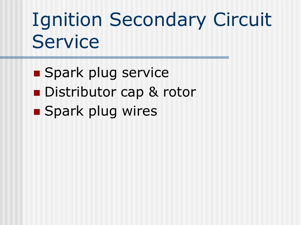 Ignition Secondary Circuit Service