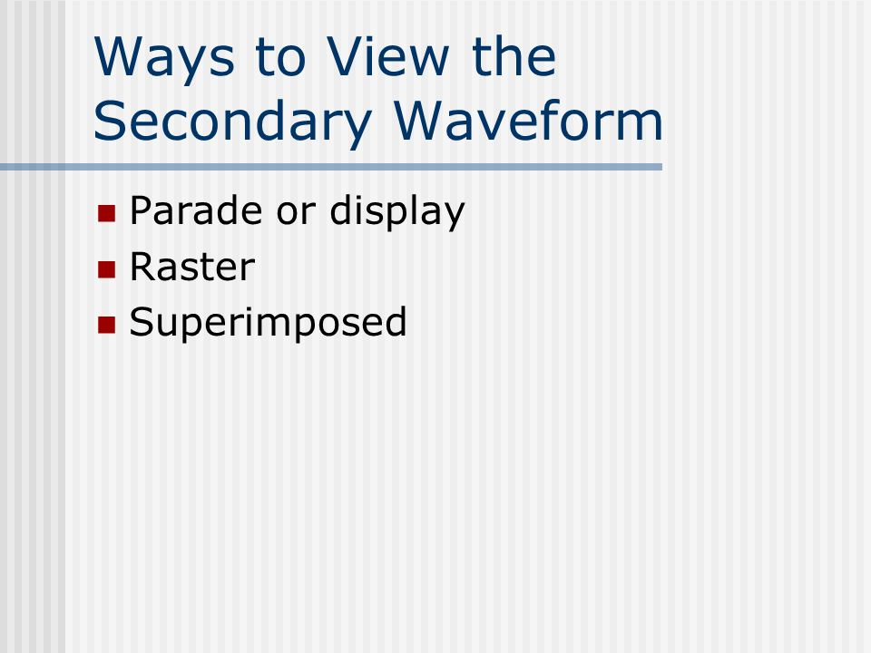 Ways to View the Secondary Waveform