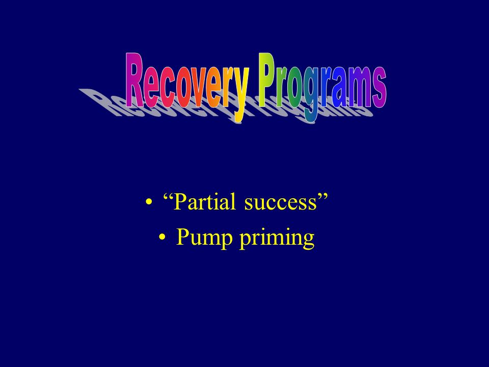 Recovery Programs Partial success Pump priming