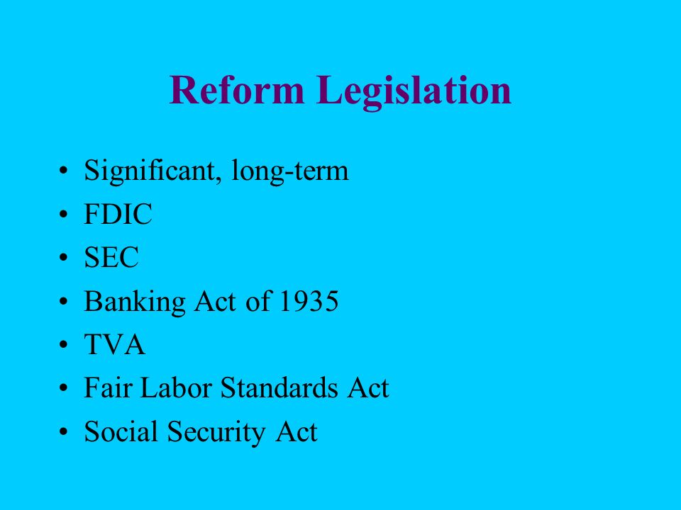 Reform Legislation Significant, long-term FDIC SEC Banking Act of 1935