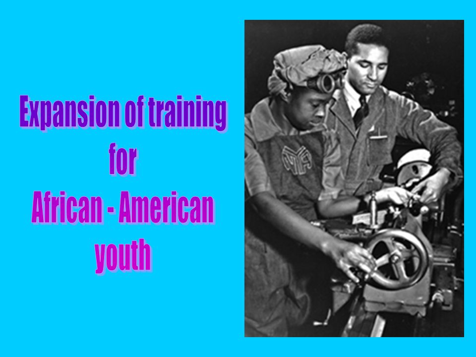Expansion of training for African - American youth