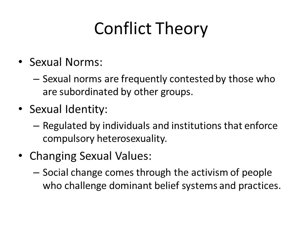 Conflict Theory Sexual Norms: Sexual Identity: Changing Sexual Values: