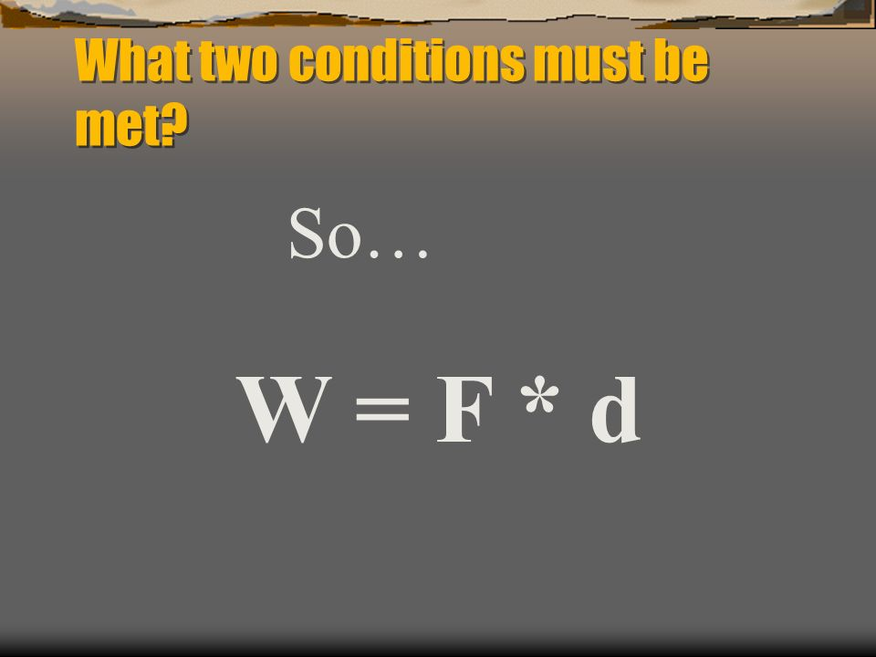 What two conditions must be met