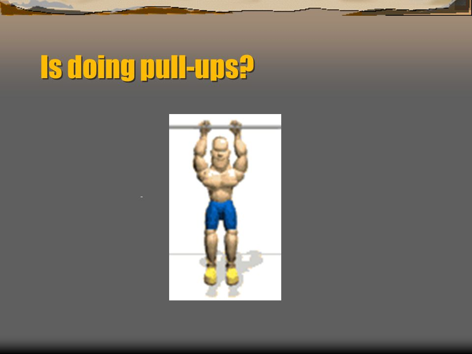 Is doing pull-ups