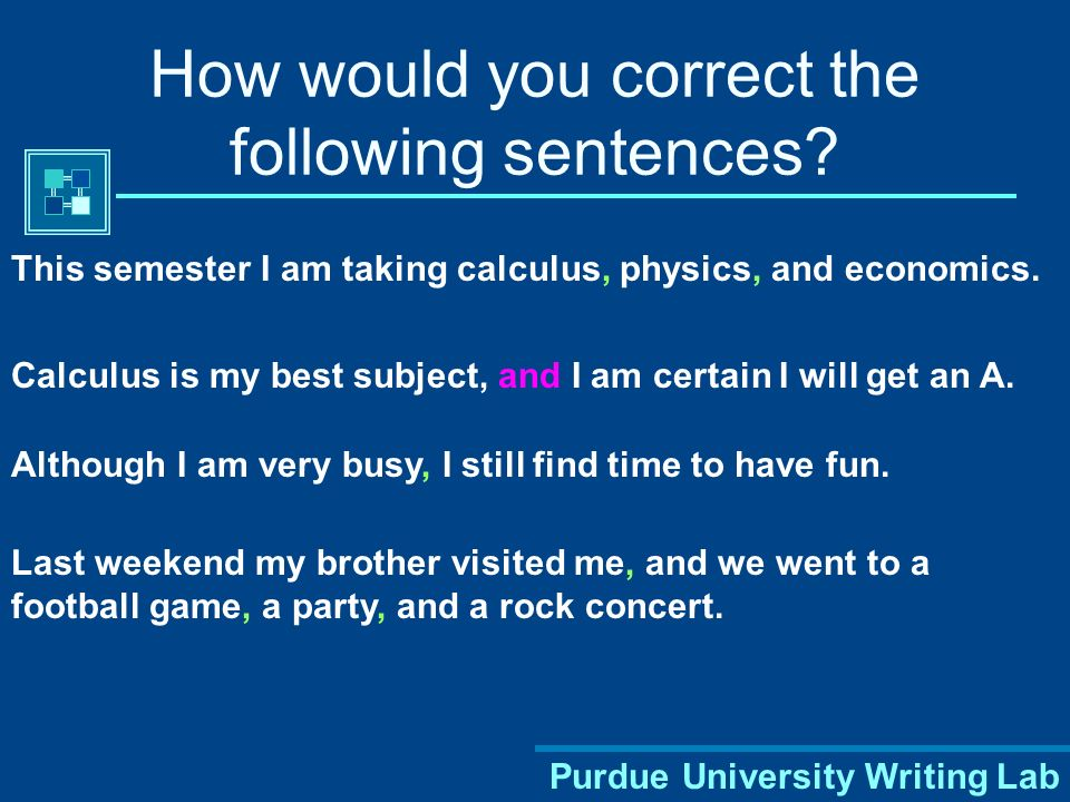 How would you correct the following sentences