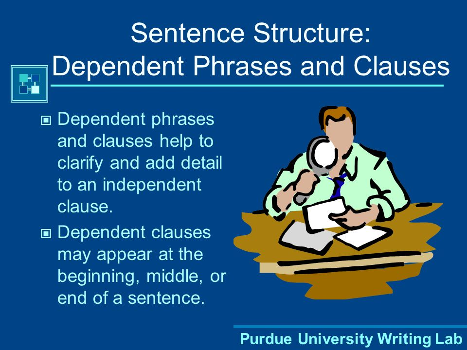 Sentence Structure: Dependent Phrases and Clauses
