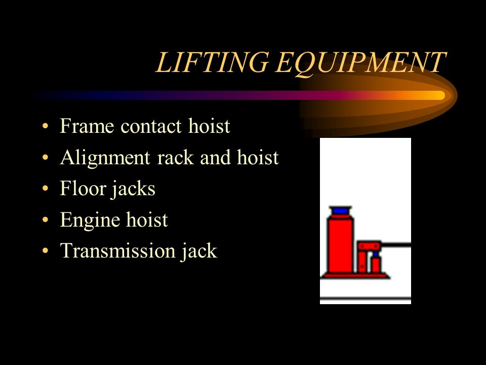 LIFTING EQUIPMENT Frame contact hoist Alignment rack and hoist