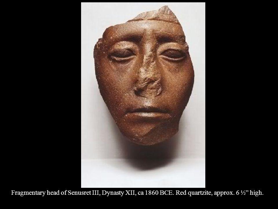 Fragmentary head of Senusret III, Dynasty XII, ca 1860 BCE