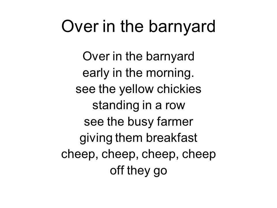 Over in the barnyard Over in the barnyard early in the morning.