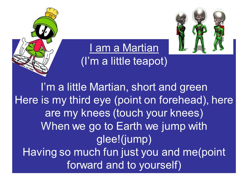 I'm a little Martian, short and green