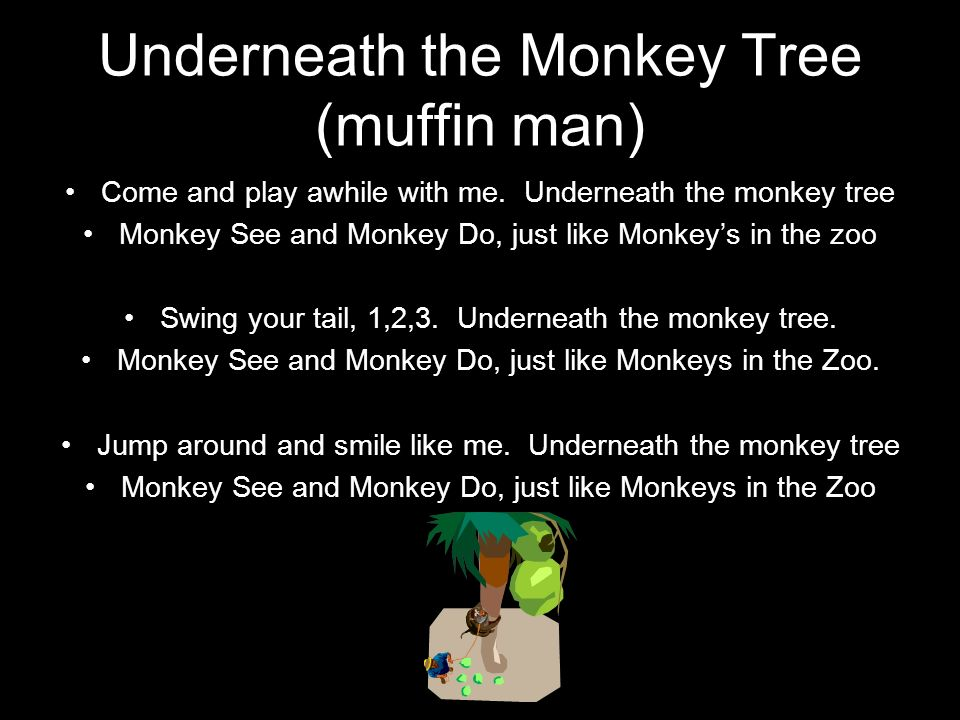 Underneath the Monkey Tree (muffin man)