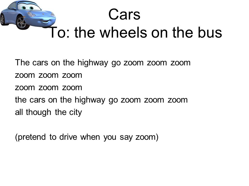 Cars To: the wheels on the bus
