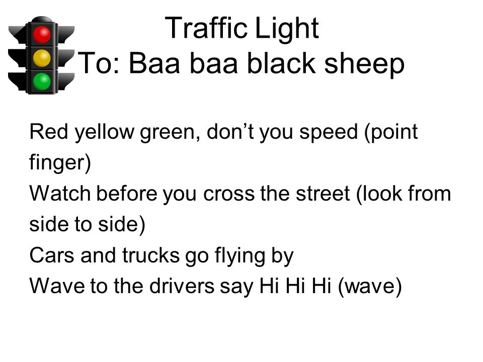 Traffic Light To: Baa baa black sheep