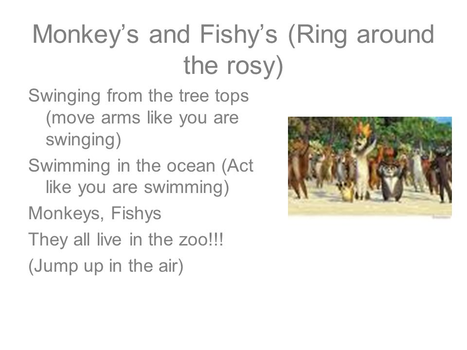 Monkey's and Fishy's (Ring around the rosy)