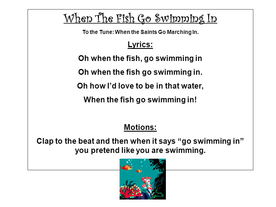 When The Fish Go Swimming In