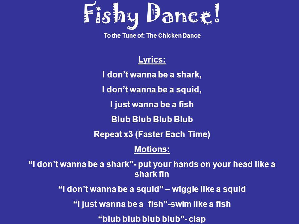 Fishy Dance! Lyrics: I don't wanna be a shark,