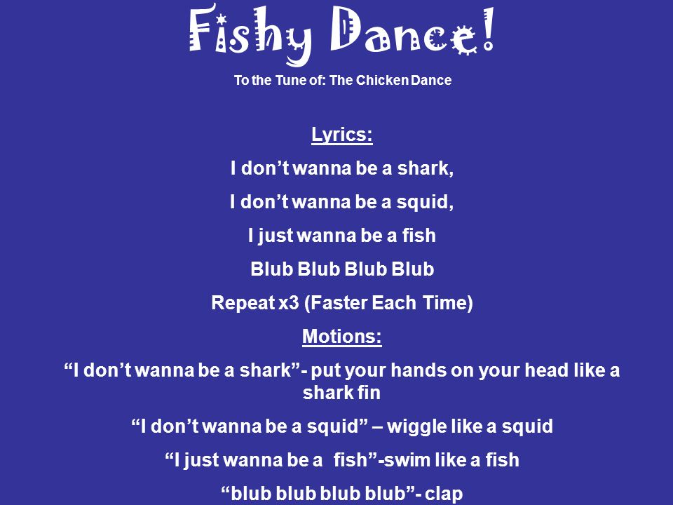 Fishy Dance! Lyrics: I don't wanna be a shark,
