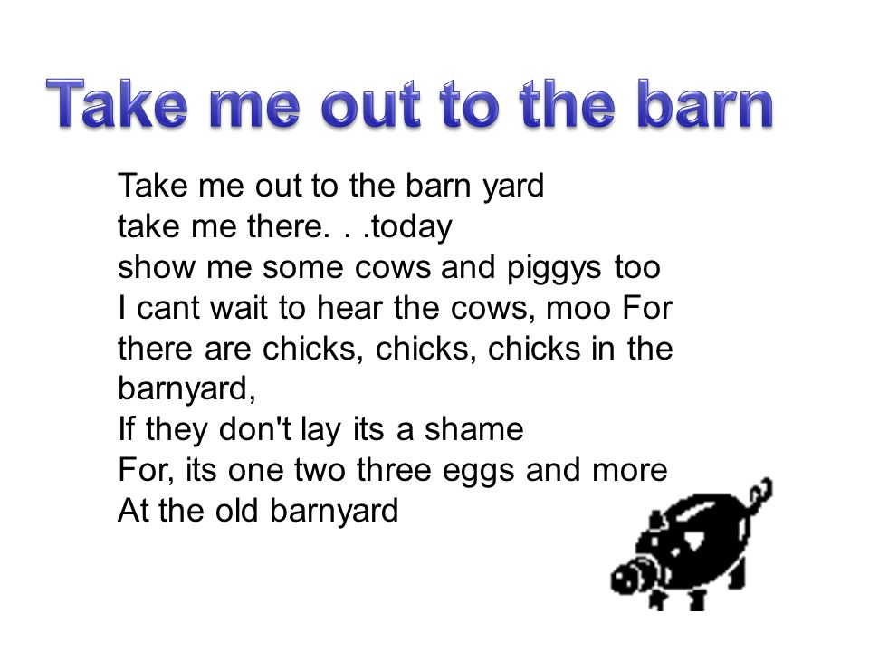 Take me out to the barn