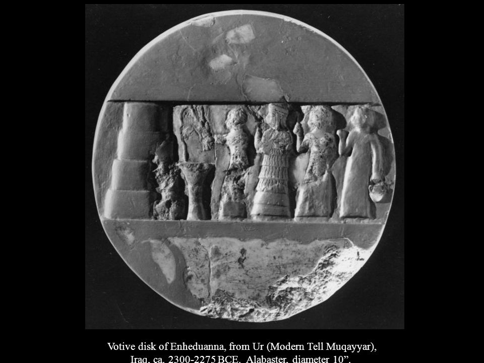 Votive disk of Enheduanna, from Ur (Modern Tell Muqayyar),