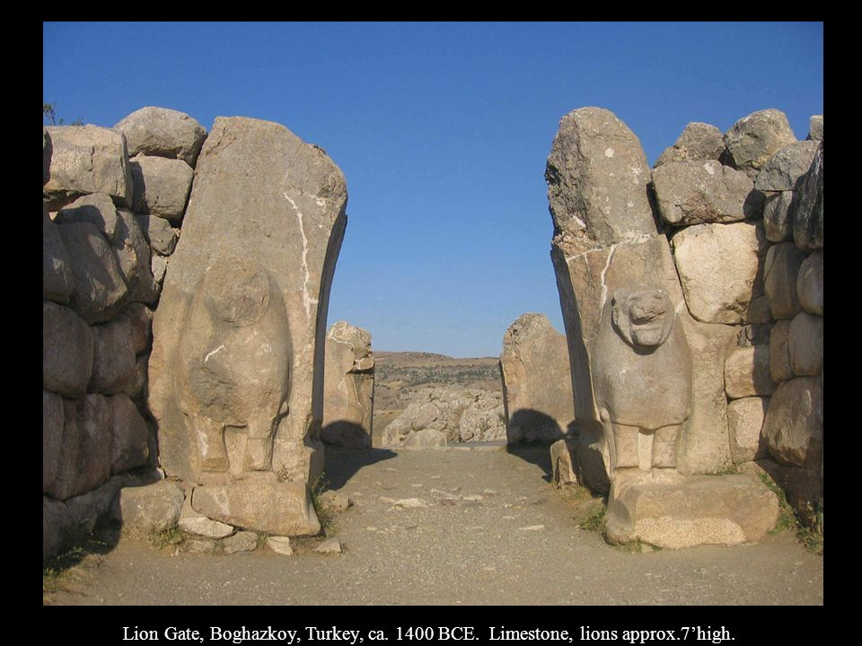 Lion Gate, Boghazkoy, Turkey, ca. 1400 BCE. Limestone, lions approx