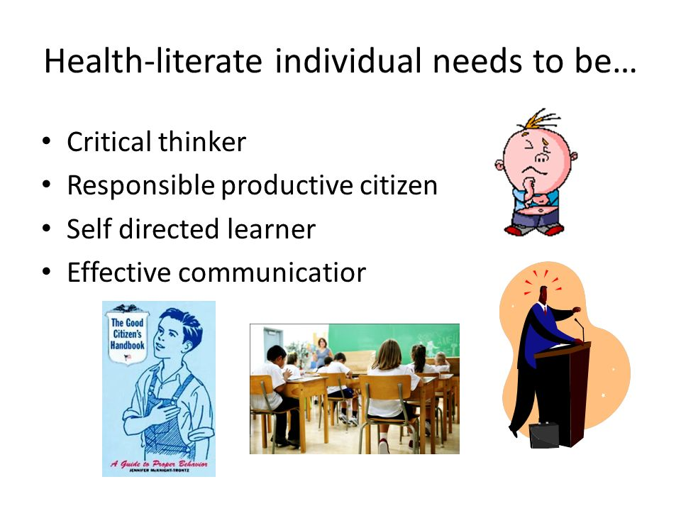 Health-literate individual needs to be…