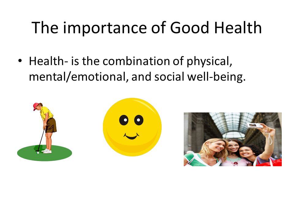 The importance of Good Health