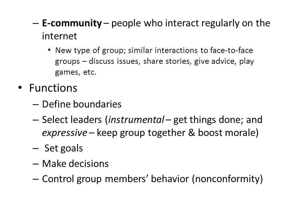 Functions E-community – people who interact regularly on the internet
