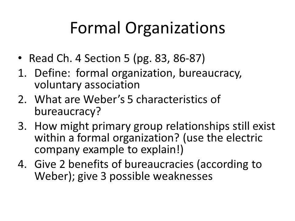 Formal Organizations Read Ch. 4 Section 5 (pg. 83, 86-87)