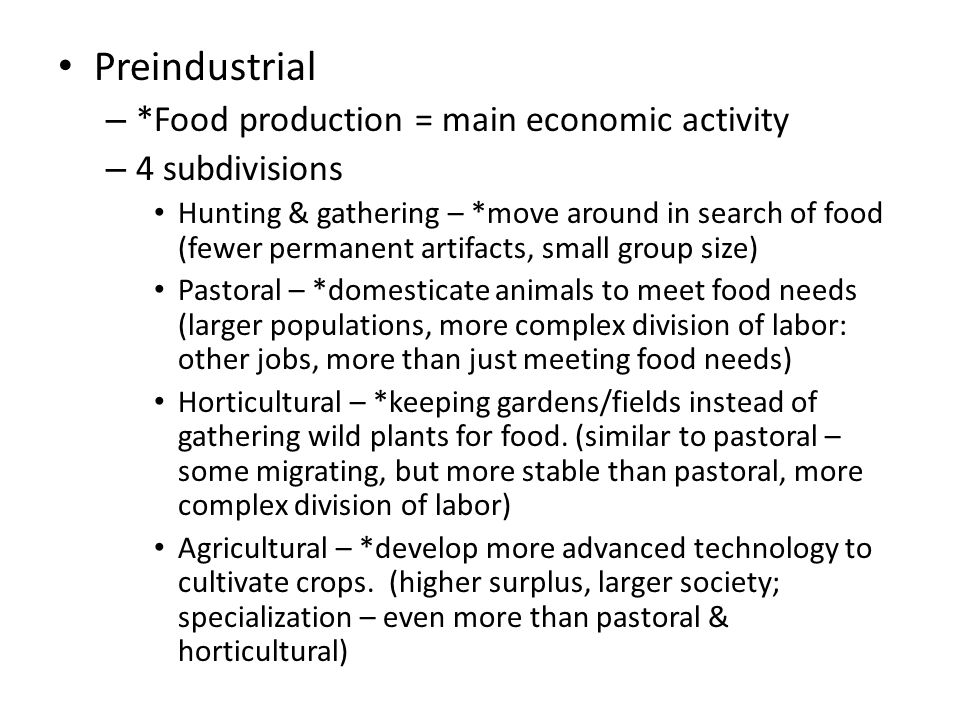 Preindustrial *Food production = main economic activity 4 subdivisions