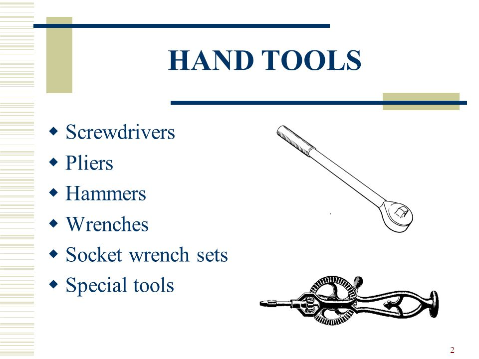 HAND TOOLS Screwdrivers Pliers Hammers Wrenches Socket wrench sets