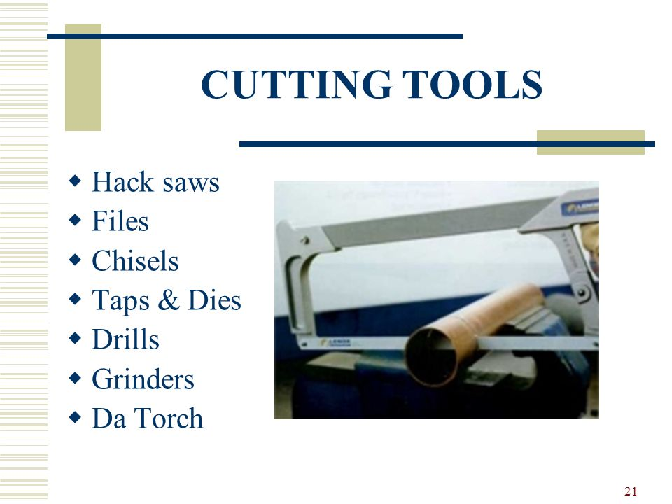 CUTTING TOOLS Hack saws Files Chisels Taps & Dies Drills Grinders