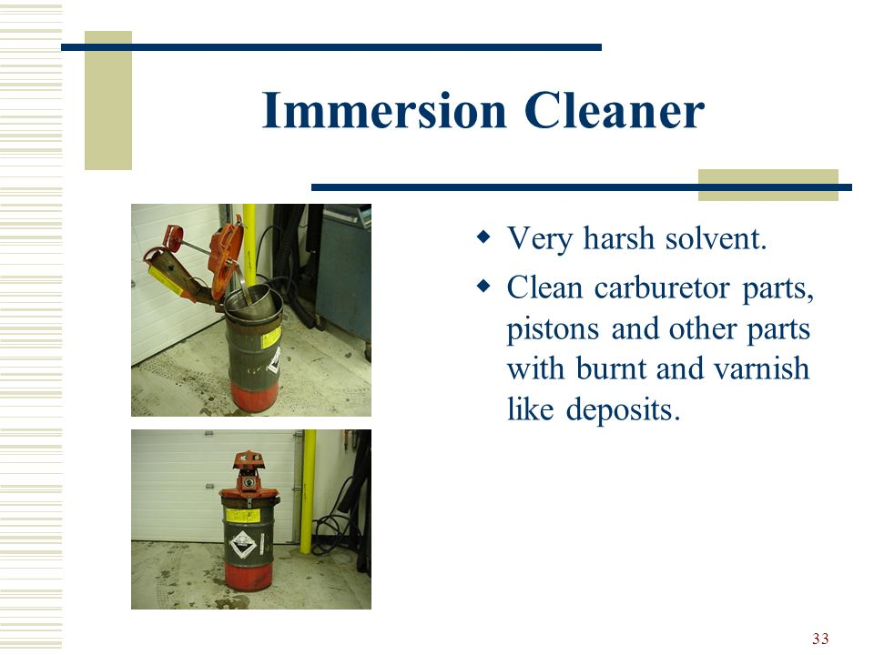 Immersion Cleaner Very harsh solvent.