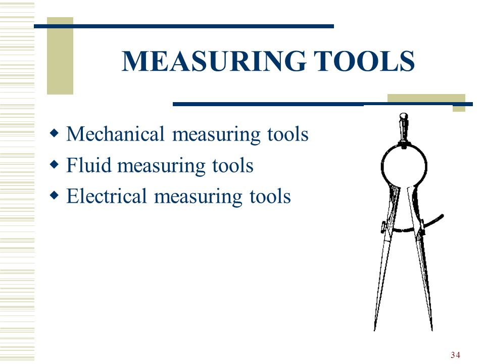 MEASURING TOOLS Mechanical measuring tools Fluid measuring tools