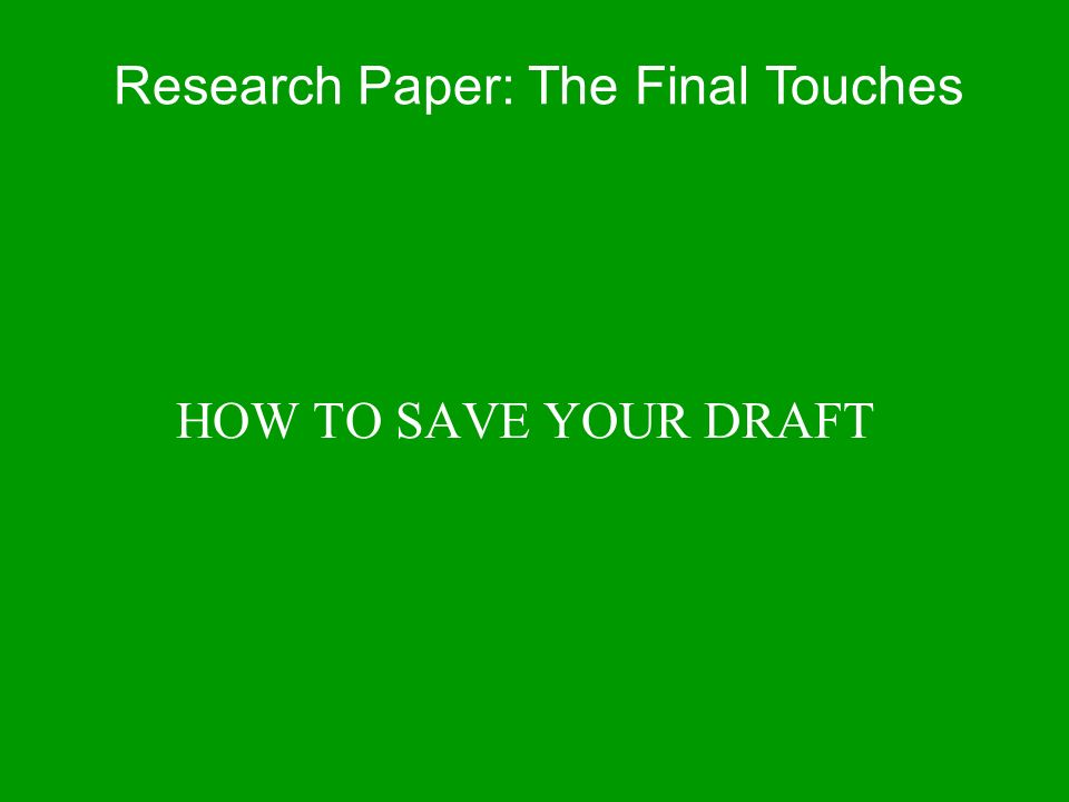 Research Paper: The Final Touches