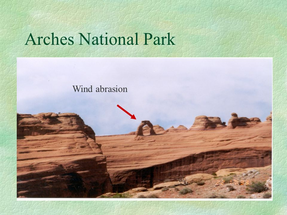 Arches National Park Wind abrasion