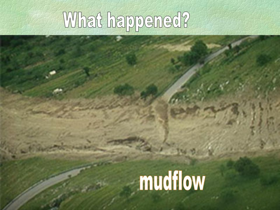 What happened mudflow