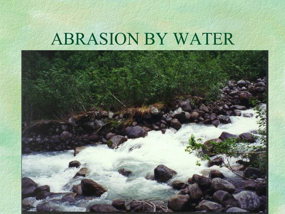 ABRASION BY WATER