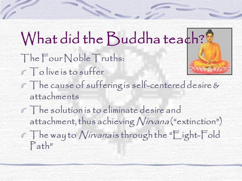 What did the Buddha teach