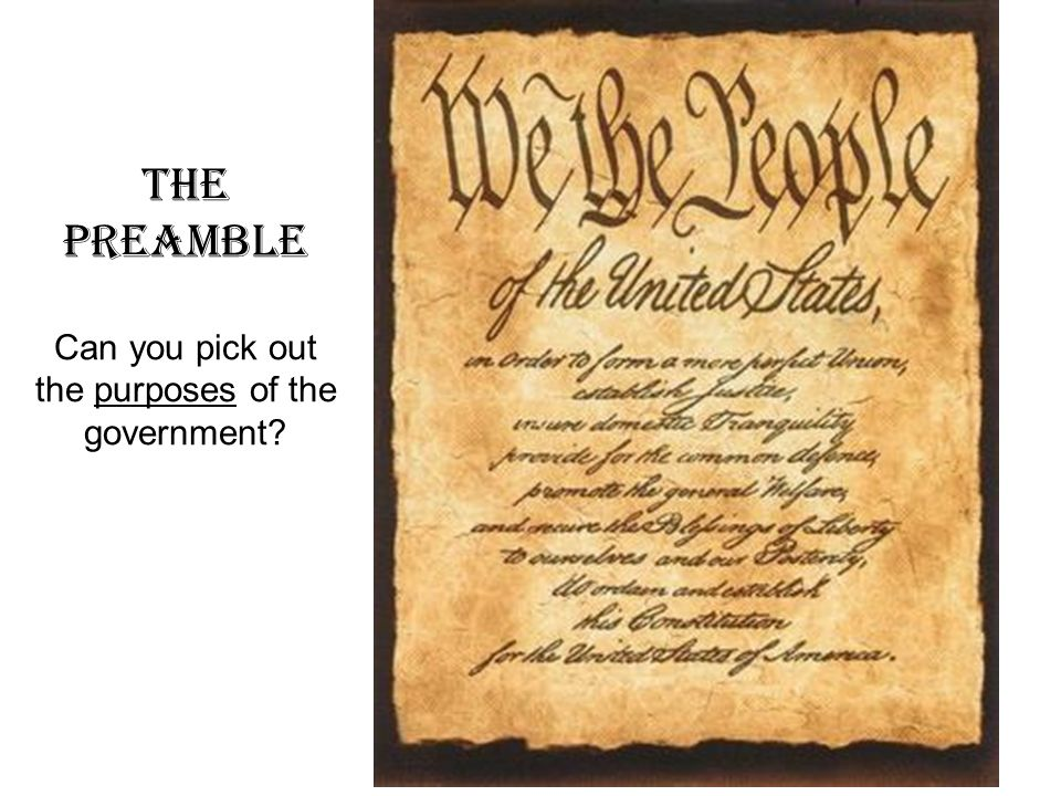 The Preamble Can you pick out the purposes of the government