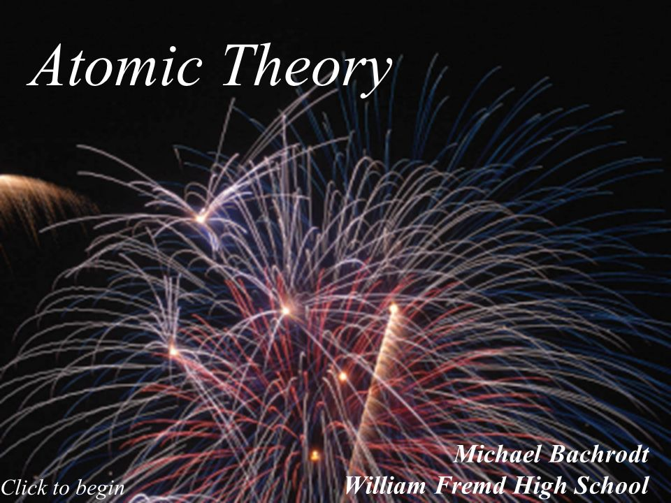 Atomic Theory Michael Bachrodt William Fremd High School