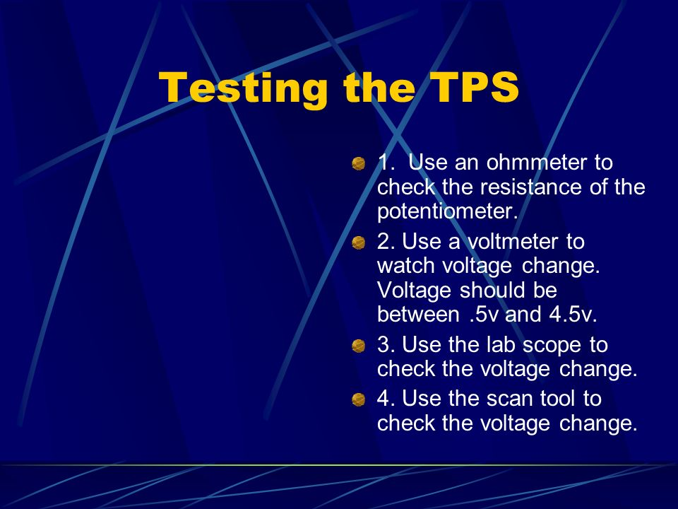 Testing the TPS 1. Use an ohmmeter to check the resistance of the potentiometer.
