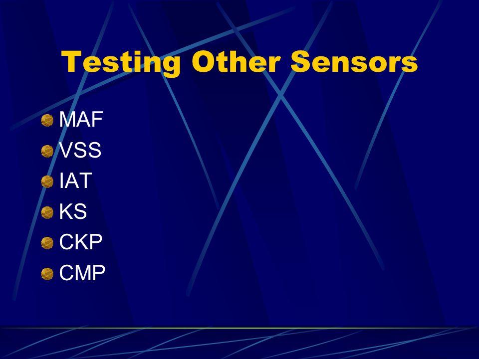 Testing Other Sensors MAF VSS IAT KS CKP CMP