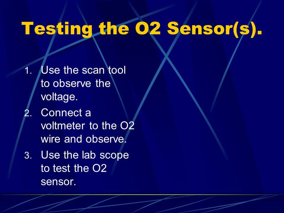 Testing the O2 Sensor(s).