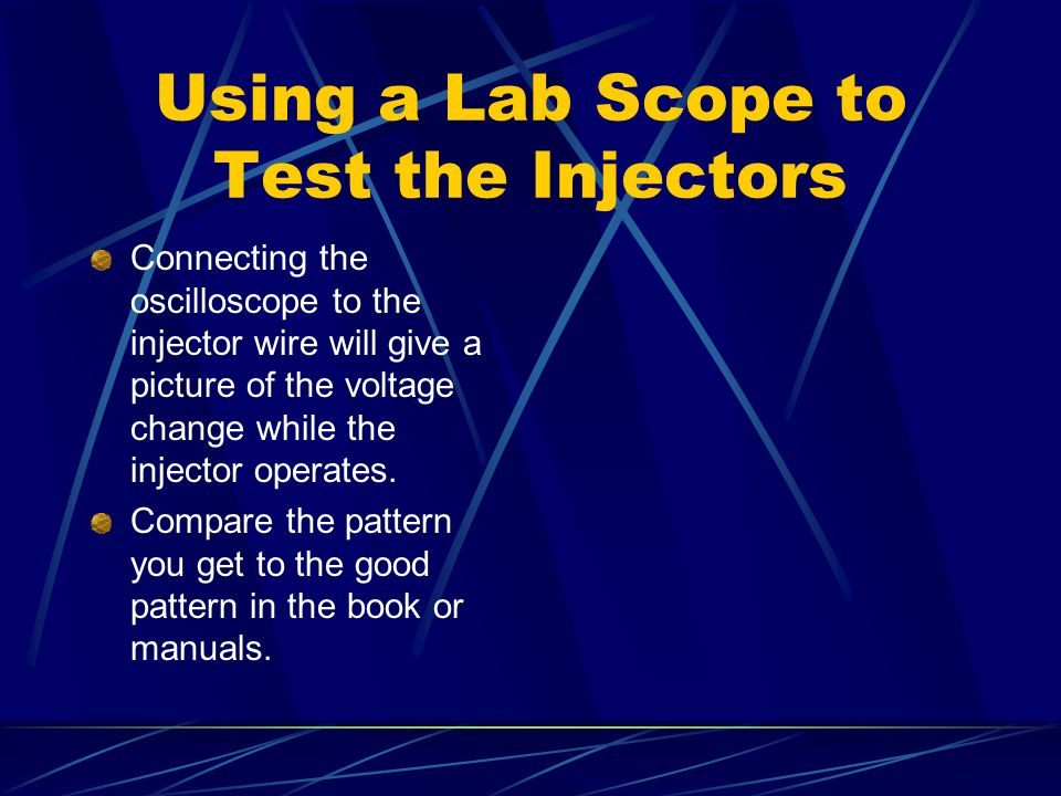 Using a Lab Scope to Test the Injectors