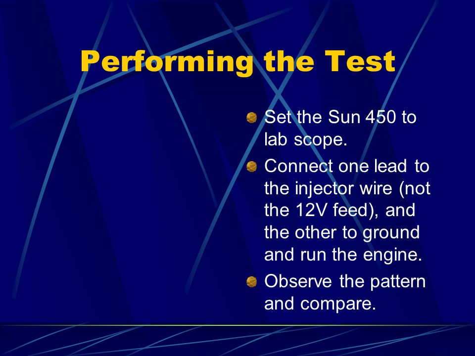 Performing the Test Set the Sun 450 to lab scope.